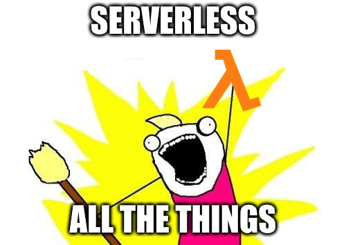 Why not Serverless